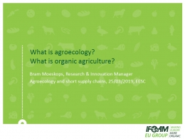 Bram Moeskops - What is Agroecology, what is organic agriculture - IFOAMEU