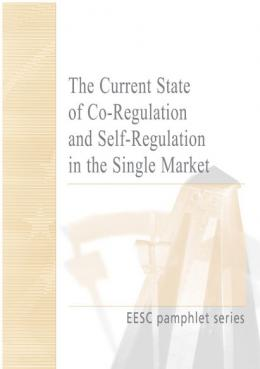 """Co-regulation and Self-regulation: current state of co-regulation and self-regulation in the Single Market"""