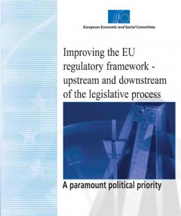 """Improving the EU regulatory framework - upstream and downstream of the legislative process - A paramount political priority"""