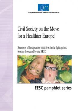 """Civil Society on the Move for a Healthier Europe! Examples of best practice initiatives in the fight against obesity, showcased by the EESC"""