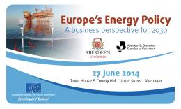 Europe's Energy Policy a businesss perspective for 2030 -, with the partnership of Aberdeen City Council and Aberdeen & Grampian Chamber of Commerce